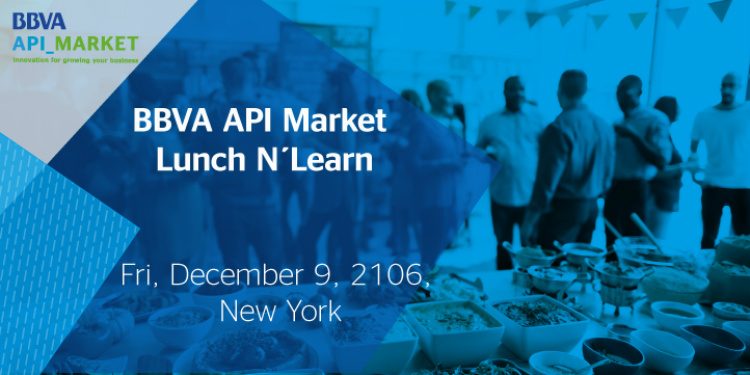 Come join BBVA API Market Lunch N Learn in New York