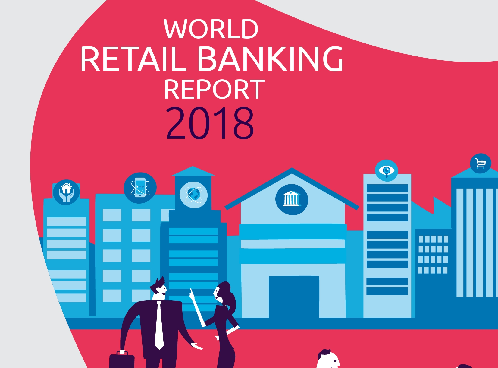 Digital ecosystem and new banking models: World Retail Banking Report 2018