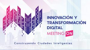 Innovación y Transformación Digital —MEETING ON