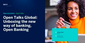 Open Talks Global: Unboxing the new way of banking, Open Banking